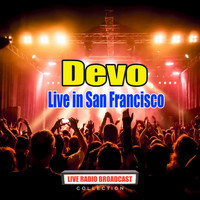 Devo - Live in San Francisco (Live)