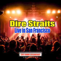 Dire Straits - Live in San Francisco (Live)