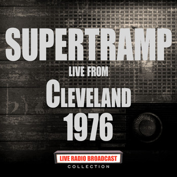 Supertramp - Live From Cleveland 1976 (Live)