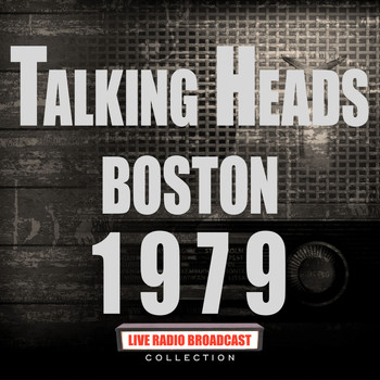 Talking Heads - Boston 1979 (Live)