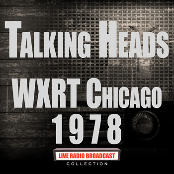 Talking Heads - WXRT Chicago 1978 (Live)