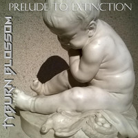 Tyburn Blossom - Prelude to Extinction