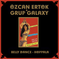 Özcan Ertok with Grup Galaxy - Belly Dance - Hoppala