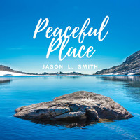 Jason L. Smith - Peaceful Place