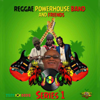 Reggae Powerhouse Band - Reggae Powerhouse Band and Friends Series 1 (Explicit)