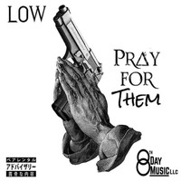 Low - PRAY FOR THEM (Explicit)