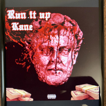 Kane - Run It Up (Explicit)