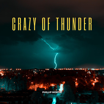 Phillip Mortis - Crazy of Thunder