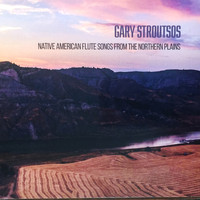 Gary Stroutsos - Native American Flute Songs from the Northern Plains