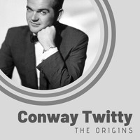 Conway Twitty - The Origins of Conway Twitty