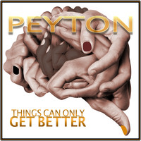 Peyton - Things Can Only Get Better