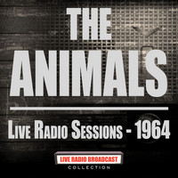 The Animals - Live Radio Sessions - 1964 (Live)