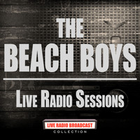 The Beach Boys - Live Radio Sessions (Live)