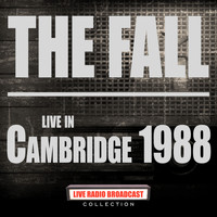 The Fall - Live In Cambridge 1988 (Live)