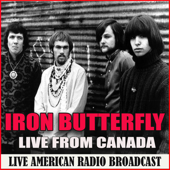 Iron Butterfly - Live from Canada (Live)