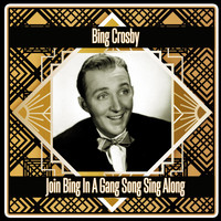Bing Crosby - Join Bing in a Gang Song Sing Along
