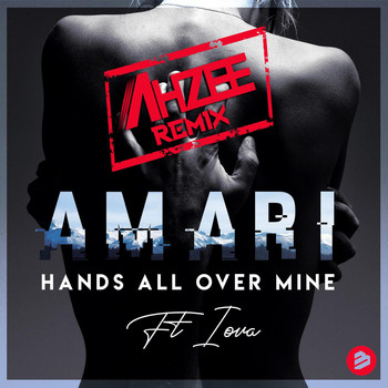 Amari - Hands All Over Mine (AHZEE Remix)