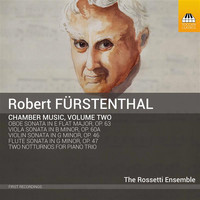 The Rossetti Ensemble - Fürstenthal: Complete Chamber Music, Vol. 2