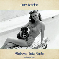 Julie London - Whatever Julie Wants (Remastered 2020)