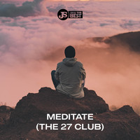 JS aka The Best - Meditate (The 27 Club) (Explicit)