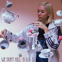 Geri - We Don't Kill Bugs