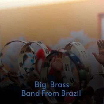 Various Artists - Big Brass Band from Brazil