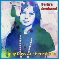 Barbra Streisand - Happy Days Are Here Again