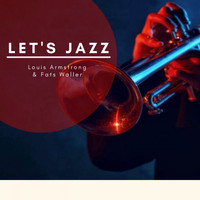 Louis Armstrong, Fats Waller - Let's Jazz