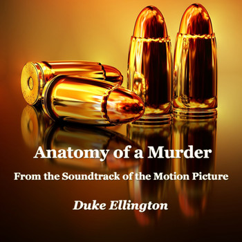 Duke Ellington - Anatomy of a Murder (From the Soundtrack of the Motion Picture)
