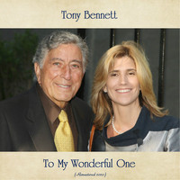 Tony Bennett - To My Wonderful One (Remastered 2020)