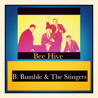 B. Bumble & The Stingers - Bee Hive