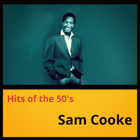 Sam Cooke - Hits of the 50's
