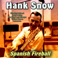 Hank Snow - Spanish Fireball