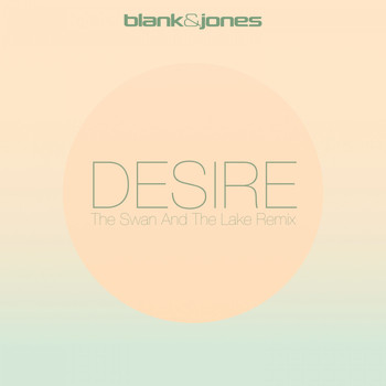 Blank & Jones - Desire (The Swan and the Lake Remix)