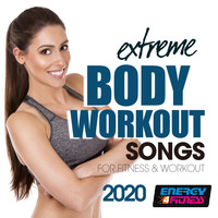 Dj Space'c, Dj Kee, D'mixmasters, Dj Vulkano, Axel Force, Heartclub, Trancemission, Babilonia, Th Express - Extreme Body Workout Songs For Fitness & Workout 2020 (Unmixed Compilation For Fitness & Workout - 128 Bpm / 32 Count)