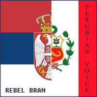 Rebel Bran - Perubian Voice