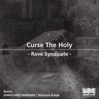 Rave Syndicate - Curse The Holy