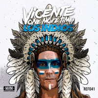 Vicente One More Time - Los Indios