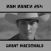 Grant Macdonald - Ram Ranch 254 (Explicit)