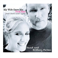 David and Brittany Farkas - My Wife Gave Me Pink Eye (And Don't Even Care)