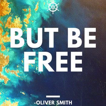 Oliver Smith - But Be Free