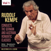 Rudolf Kempe - Milestones of Legends: Rudolf Kempe, Vol. 1