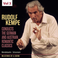 Rudolf Kempe - Milestones of Legends: Rudolf Kempe, Vol. 3