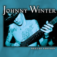 Johnny Winter - Deluxe Edition (Remastered)