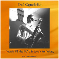 Paul Quinichette - People Will Say We're In Love / No Parking (All Tracks Remastered)
