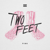 Two Feet - Pink (Explicit)