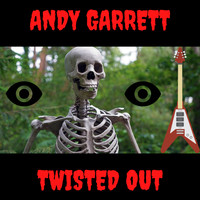 Andy Garrett - Twisted Out