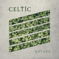 "Nature Sounds - "" Celtic Nature """