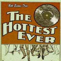 Bill Evans Trio - The Hottest Ever