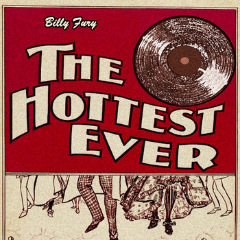 Billy Fury - The Hottest Ever